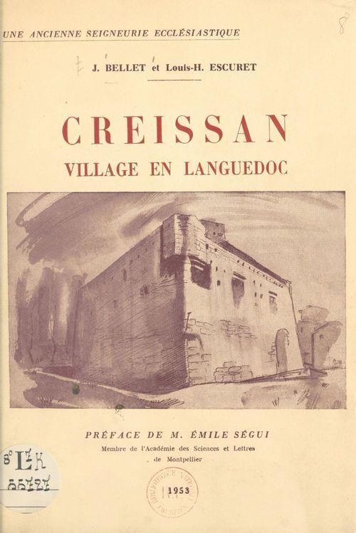 Creissan : village en Languedoc  - Joseph Bellet  - Louis-H. Escuret