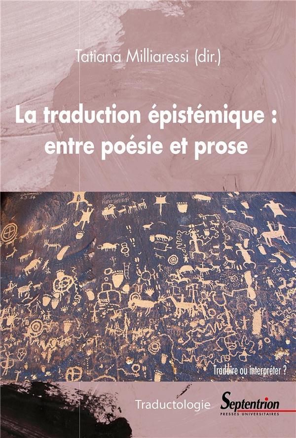 La traduction épistémique : entre la poésie et la prose ; traduire ou interpréter ?