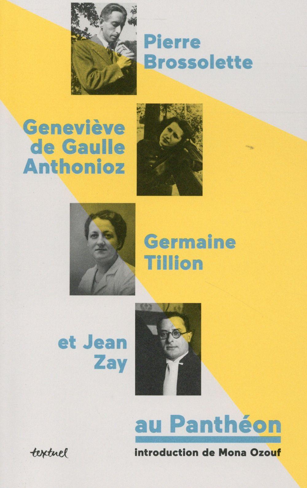 Pierre Brossolette, Geneviève de Gaulle Anthonioz, Germaine Tillion et Jean Zay au Panthéon