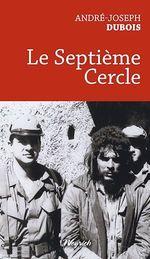 Le Septième Cercle  - André-Joseph Dubois - André-Joseph DUBOIS