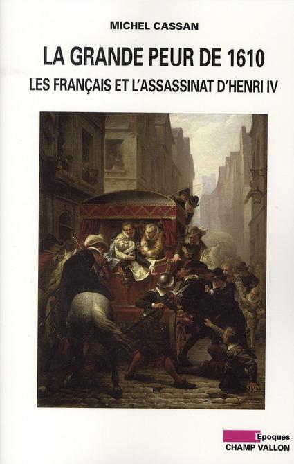 La grande peur de 1610 ; les français et l'assassinat d'henri IV