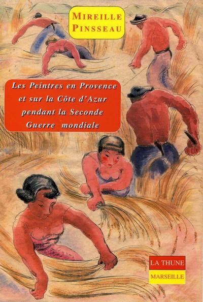 Les peintres en provence et sur la cote d'azur pendant la seconde guerre mondiale