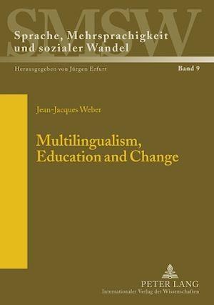 Multilingualism, Education and Change