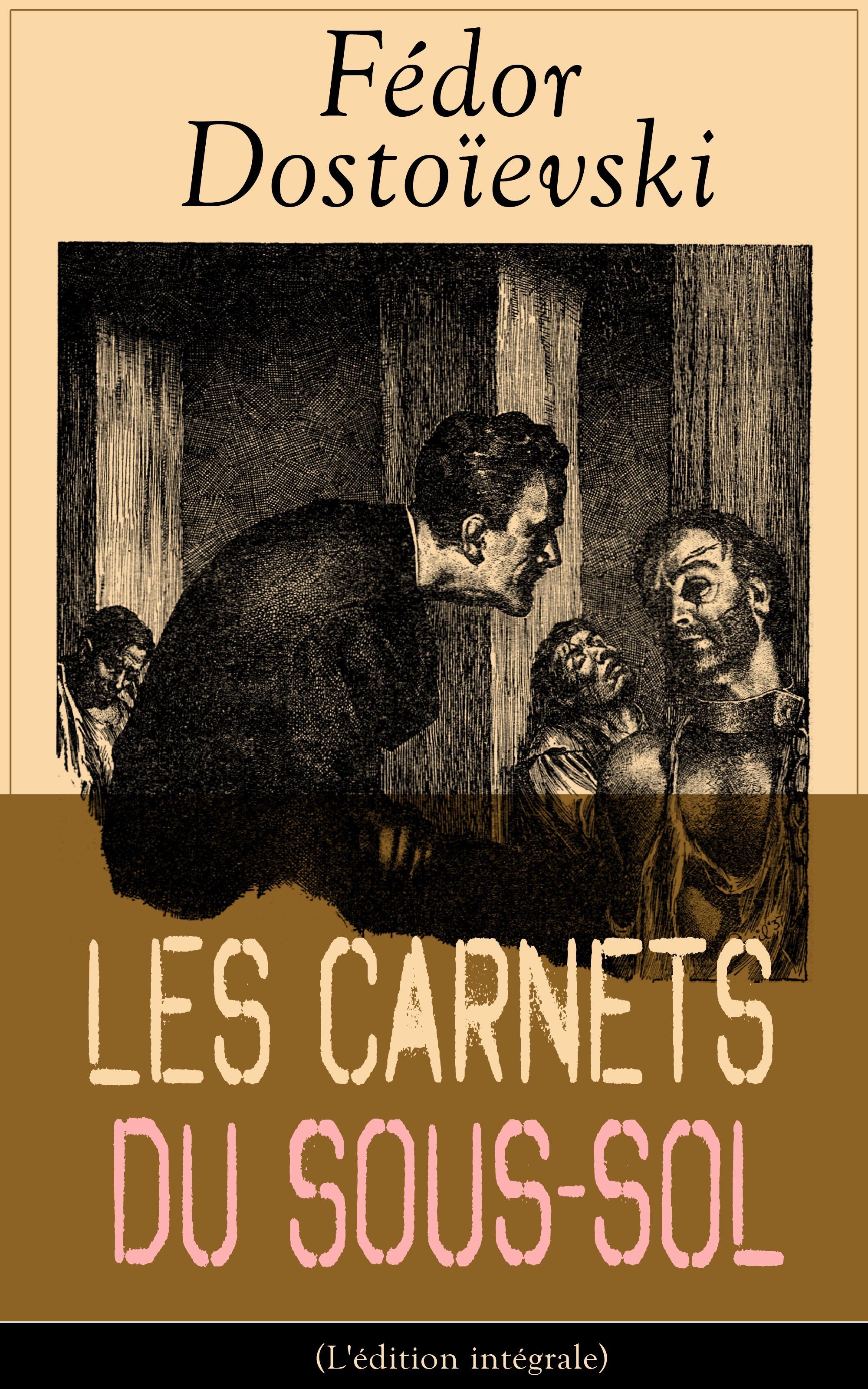 Les Carnets du sous-sol (L'édition intégrale)