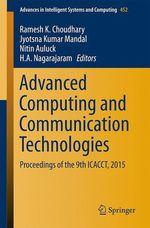 Advanced Computing and Communication Technologies  - H A Nagarajaram - Nitin Auluck - Ramesh K. Choudhary - Jyotsna Kumar Mandal