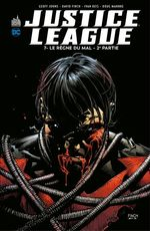 Justice League T.7 ; le règne du mal t.2