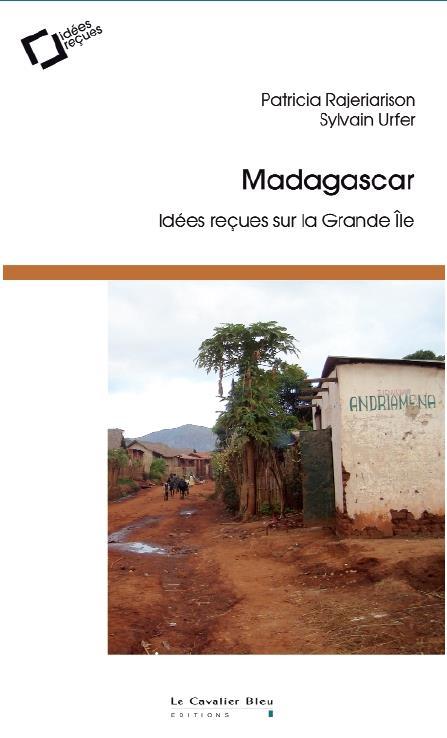 Madagascar ; idées reçues sur la grande île
