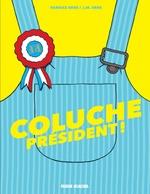 Vente Livre Numérique : Coluche Président  - Jean-Marcel Erre