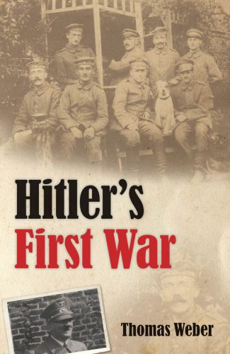 Hitler's First War: Adolf Hitler, the Men of the List Regiment, and th