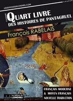 Le Quart livre des histoires de Pantagruel - Français moderne et moyen français  - François Rabelais