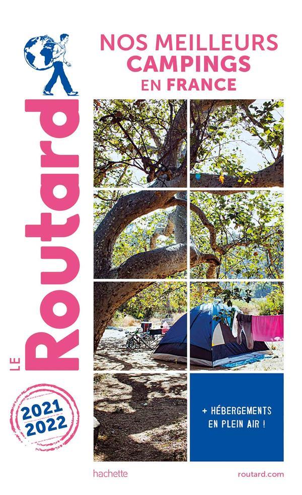 guide du Routard ; nos meilleurs campings en France (édition 2021/2022)