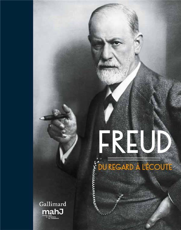 Sigmund Freud ; du regard à l'écoute