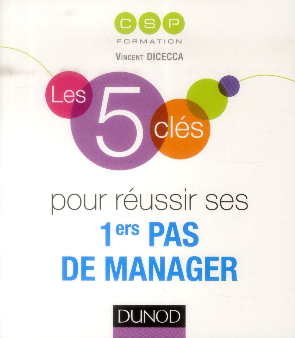 LES 5 CLES POUR REUSSIR SES 1ERS PAS DE MANAGER DICECCA, VINCENT