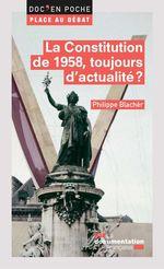 Vente Livre Numérique : La Constitution de 1958, toujours d'actualité ?  - Philippe Blachèr - La Documentation française