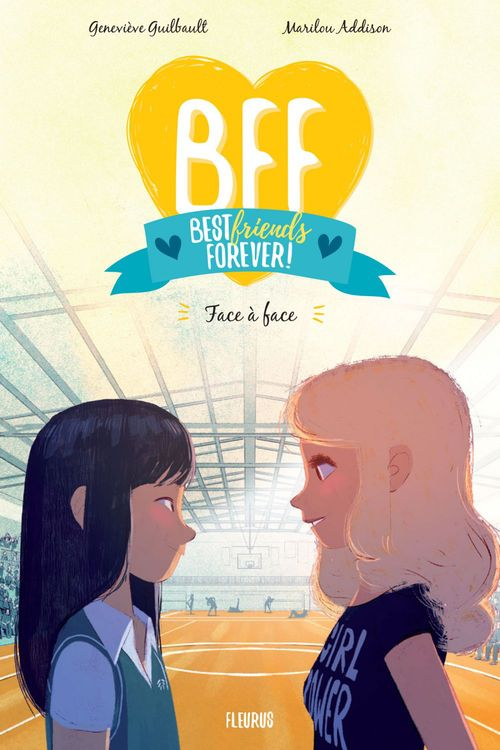 BFF ; best friends forever ! T.2 ; face à face