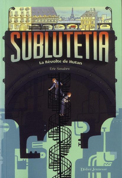 Sublutetia T.1 ; la révolte de Hutan