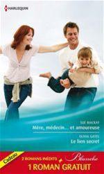 Mère, médecin et amoureuse - Le lien secret - Dilemme pour un médecin  - Sue MacKay - Doris English - Olivia Gates