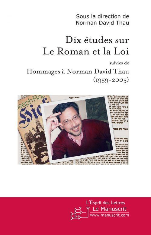 dix études sur le roman et la loi ; hommages à Norman David Thau (1959-2005)