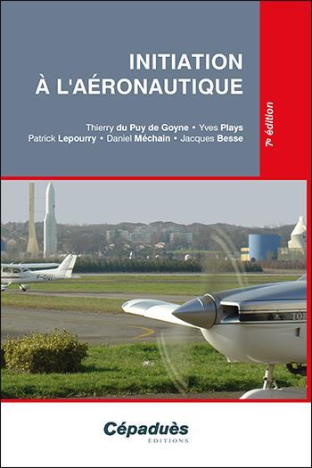 Initiation à l'aéronautique (7e édition)