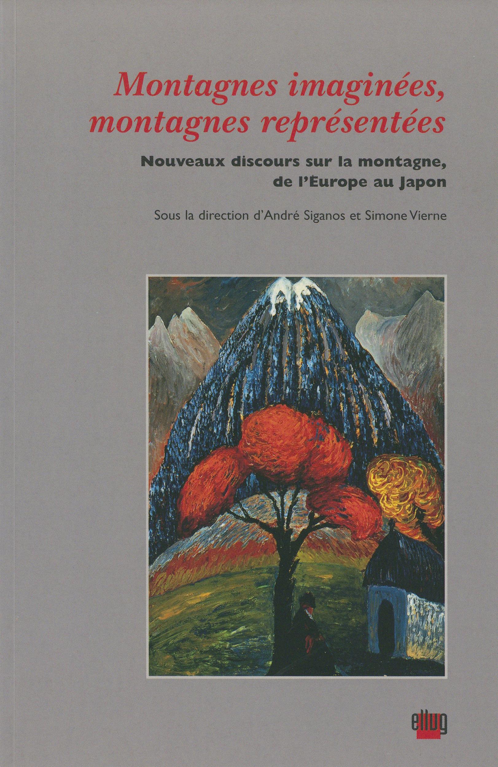 Montagnes imaginées, montagnes représentées  - Vierne/Siganos  - André Siganos  - Simone Vierne