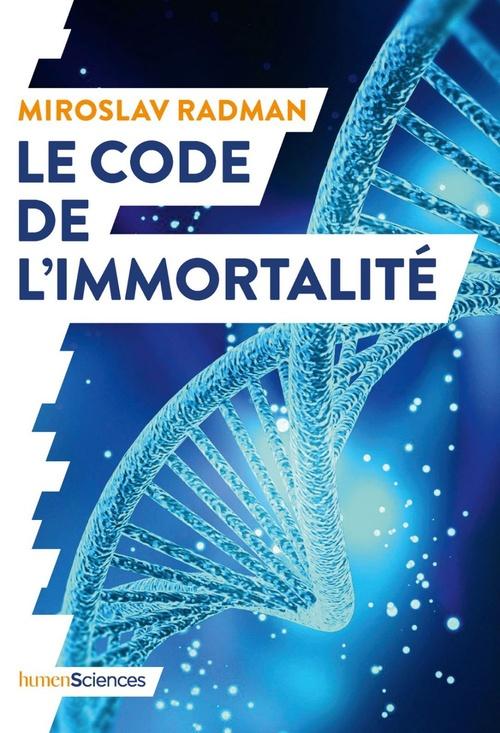 Le code de l'immortalité ; la découverte qui pourrait prolonger nos vies
