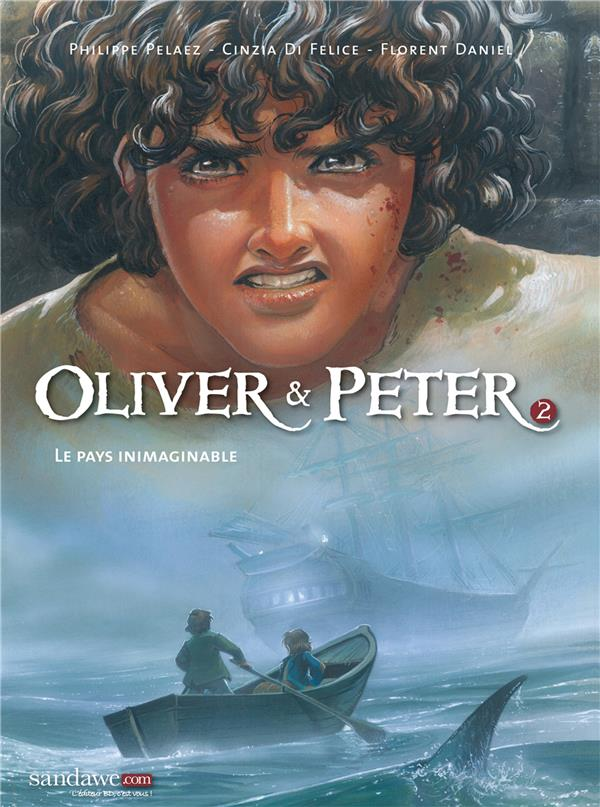 Oliver & Peter T.2 ; le pays inimaginable