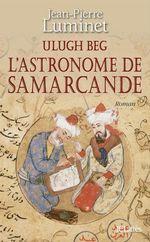 Vente EBooks : Ulugh Beg - L'astronome de Samarcande  - Jean-Pierre Luminet