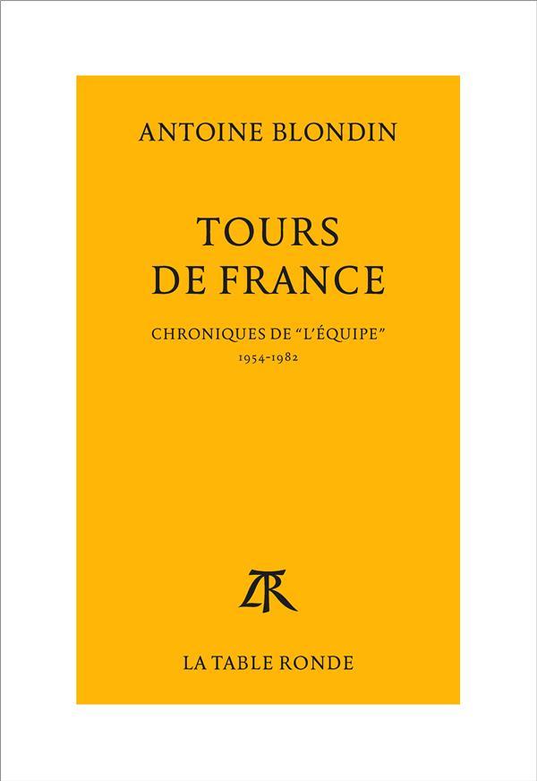Tours de France ; chroniques de l'équipe (1954-1982)