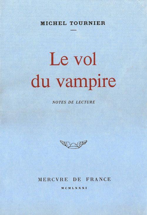 Le vol du vampire ; notes de lecture