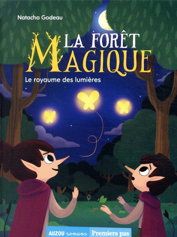 La forêt magique T.4 ; le royaume des lumières