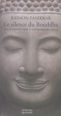 Le Silence Du Bouddha ; Une Introduction A L'Atheisme Religieux