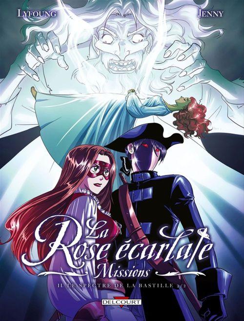 La rose écarlate - missions T.2 ; le spectre de la Bastillet t.2