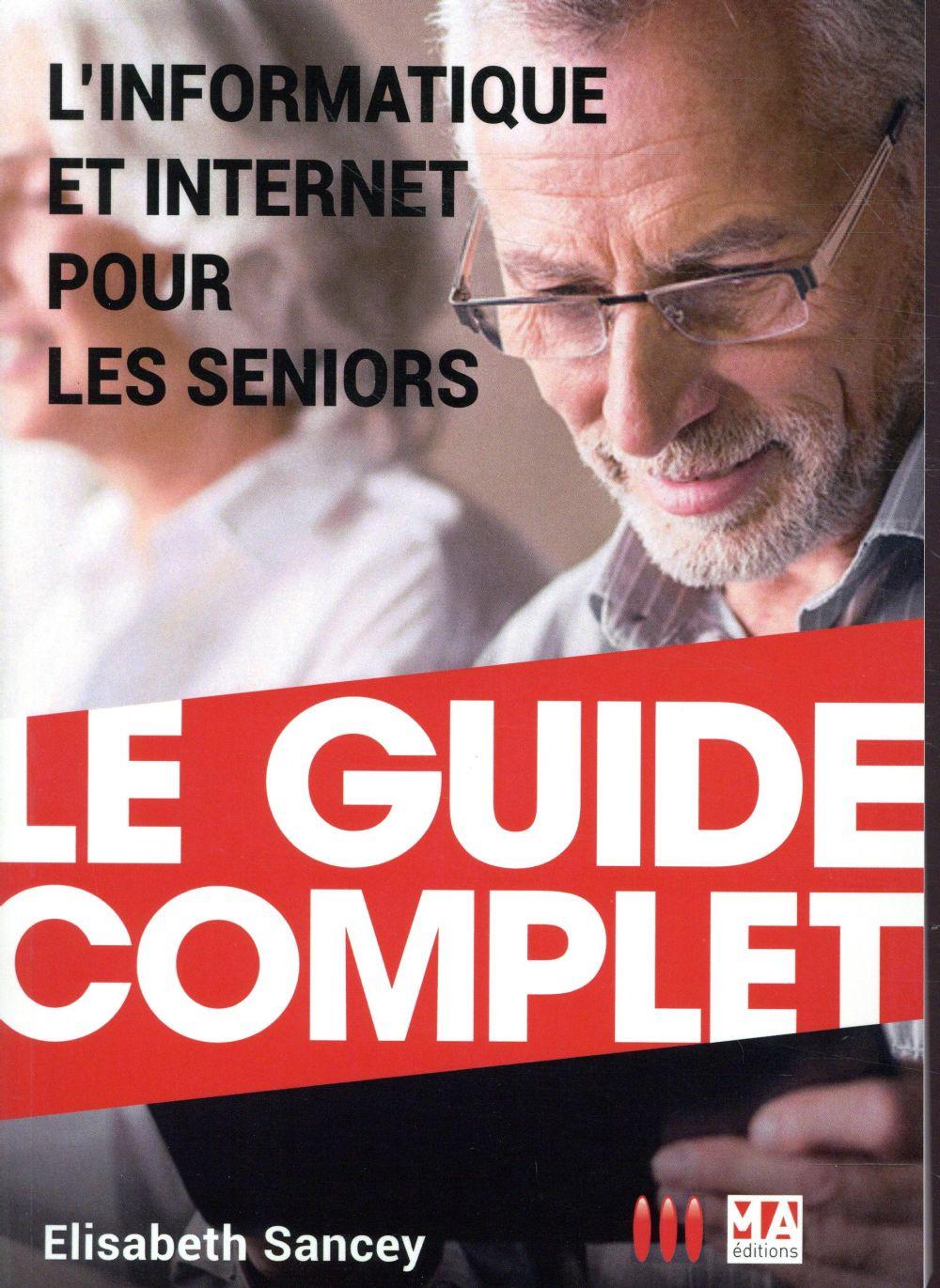 L'informatique et internet expliqués aux seniors (édition 2017)