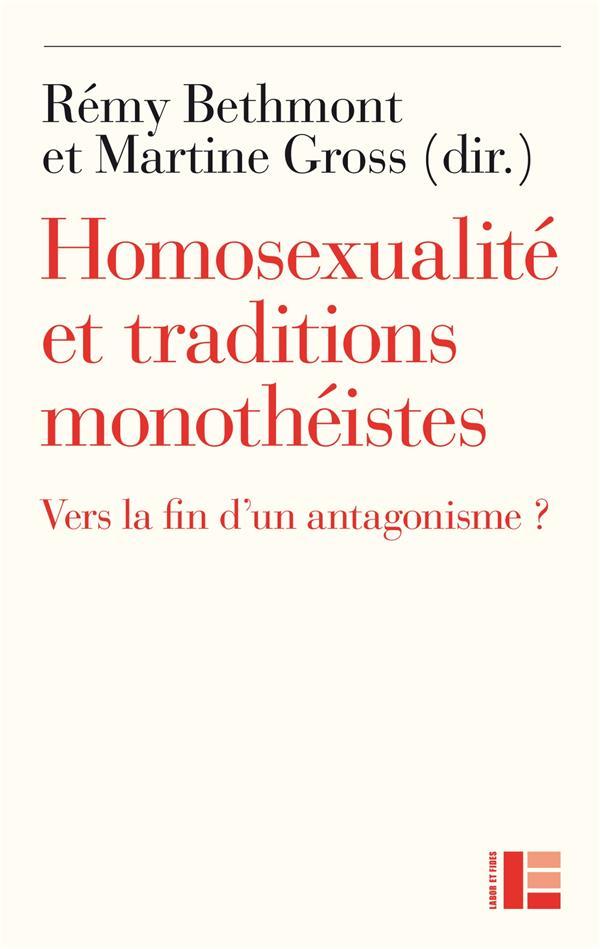 Homosexualité et traditions monothéistes ; vers la fin d'un antagonisme ?