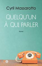 Vente Livre Numérique : Quelqu'un à qui parler  - Cyril Massarotto