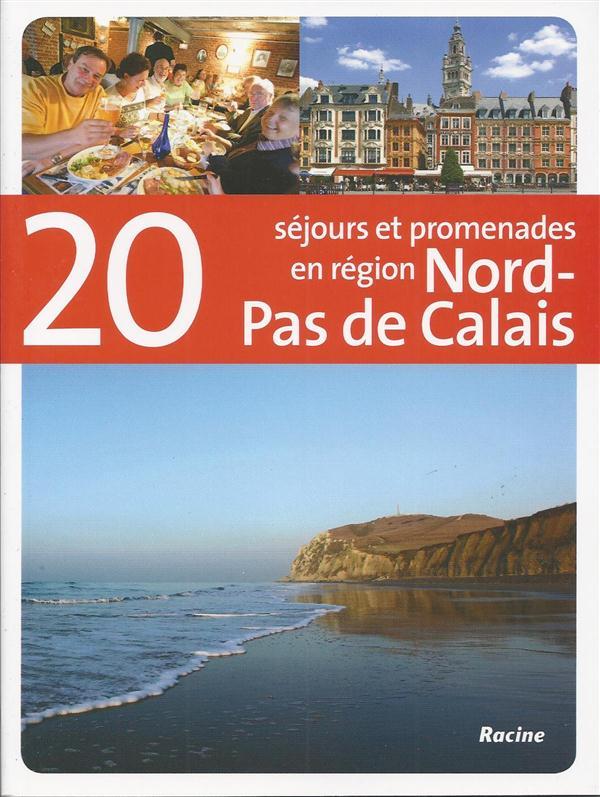 20 séjours et promenades en région Nord-Pas de Calais
