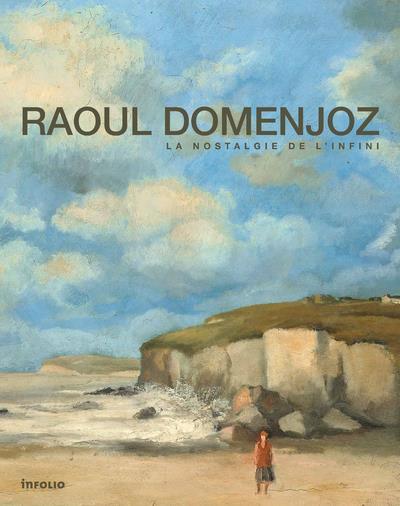 Raoul Domenjoz ; la nostalgie de l'infini