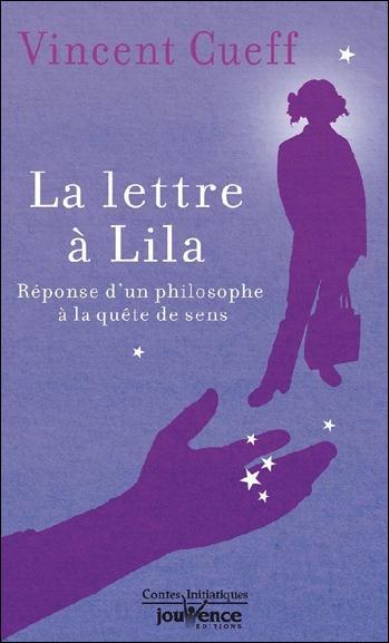 La lettre à Lila ; réponse d'un philosophe à la quête de sens
