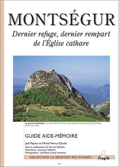 Montsegur, dernier refuge, dernier rempart de l'eglise cathare