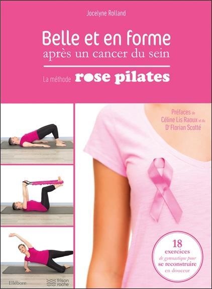 belle et en forme après un cancer du sein ; la méthode rose pilates