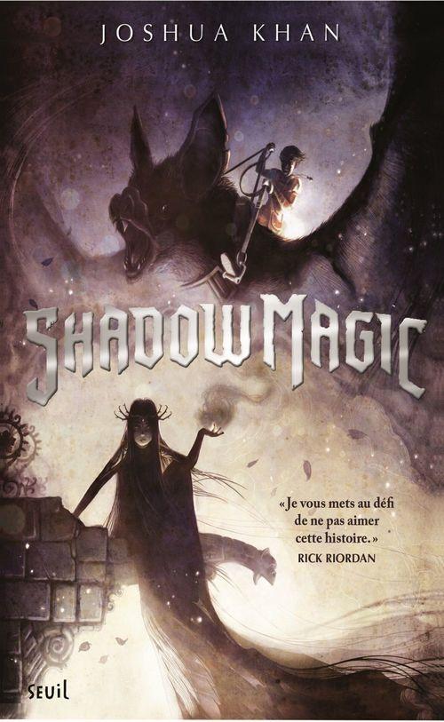 Shadow magic t.1