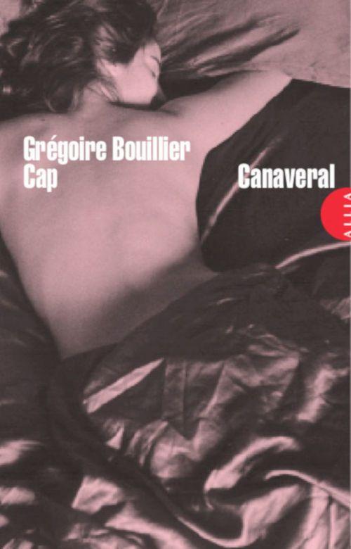 Cap Canaveral  - Grégoire Bouillier