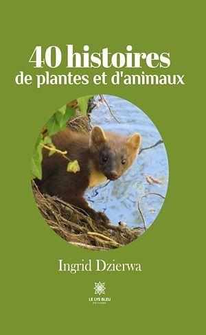 40 histoires de plantes et d'animaux