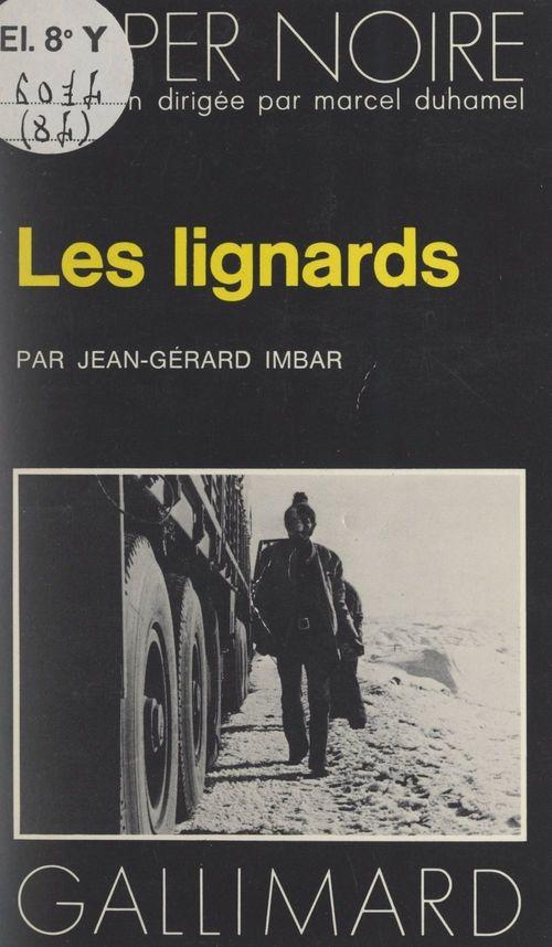 Les lignards  - Jean Gerard Imbar