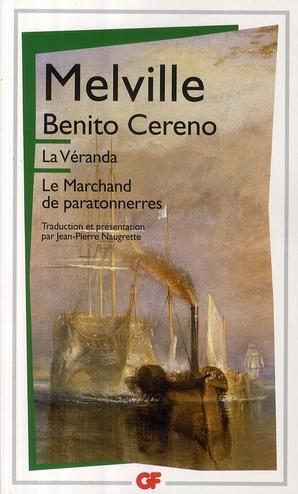 Benito Cereno ; la vérranda ; le marchand de paratonnerres