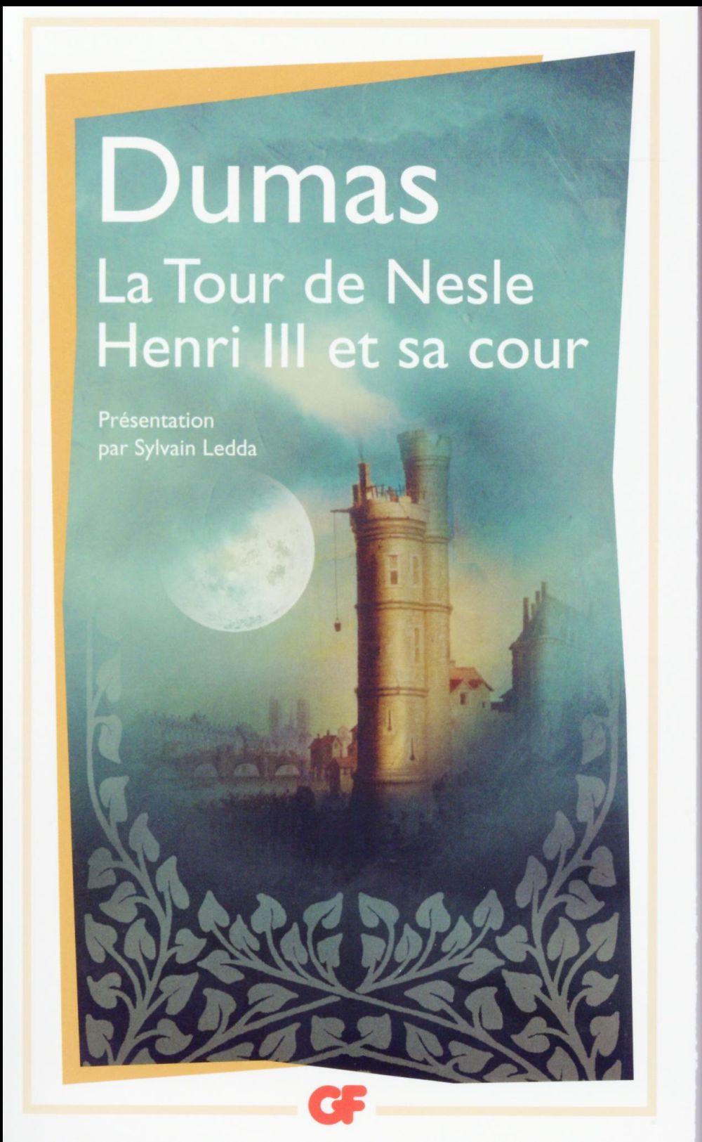 La tour de Nesle ; Henri III et sa cour