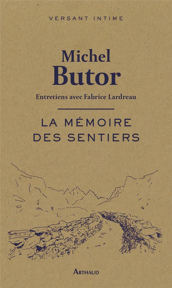 La mémoire des sentiers ; entretiens avec Fabrice Lardreau