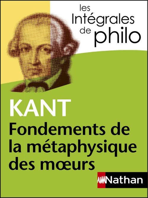 Kant ; fondements de la métaphysique des moeurs