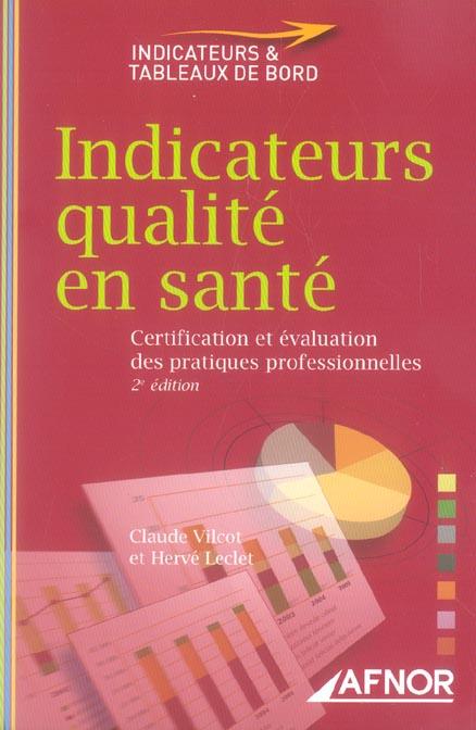 Indicateurs de qualite en sante ; certification et evolution des pratiques professionnelles (2e edition)