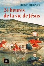 Vente Livre Numérique : 24 heures de la vie de Jésus  - Régis Burnet